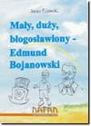 maly-duzy-blogoslawiony-bojanowskimaly2